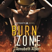 Burn Zone audiobook by Annabeth Albert