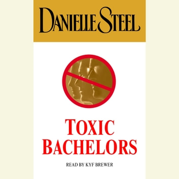 Toxic Bachelors audiobook by Danielle Steel