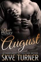 August - Dear Diary Short Stories ebook by Skye Turner