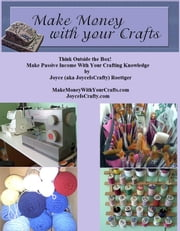 Make Money With Your Crafts ebook by Joyce Roettger