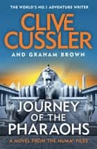 Journey of the Pharaohs - Numa Files #17 ebook by Clive Cussler, Graham Brown