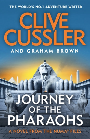 Journey of the Pharaohs - Numa Files #17 ebook by Clive Cussler,Graham Brown