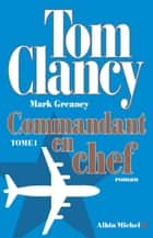 Commandant en chef - tome 1 ebook by Tom Clancy
