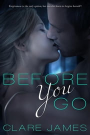 Before You Go - Before You Go, Book 1, #1 ebook by Clare James