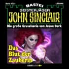John Sinclair, Band 1737: Das Blut der Zauberin (1. Teil) audiobook by Jason Dark