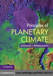 Principles of Planetary Climate ebook by Pierrehumbert, Raymond T.