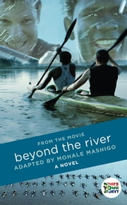 Beyond the River - A Novel ebook by Mohale Mashigo