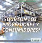 ¿Qué son los proveedores y consumidores? (What Are Producers and Consumers?) ebook by Marcia Amidon Lusted, Ana Garcia