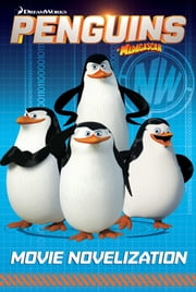 Penguins of Madagascar Movie Novelization ebook by Tracey West