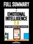 "Full Summary Of ""Emotional Intelligence 2.0 – By Travis Bradberry and Jean Greaves"" ebook by Sapiens Editorial"