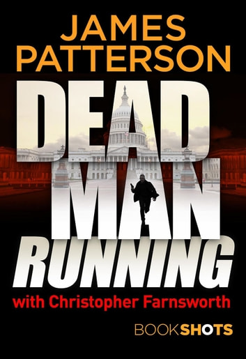 Dead Man Running - BookShots ebook by James Patterson