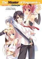The Master of Ragnarok & Blesser of Einherjar: Volume 3 ebook by Seiichi Takayama