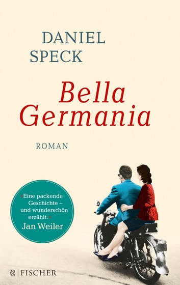 Bella Germania - Roman ebook by Daniel Speck