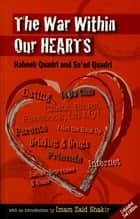The War Within Our Hearts ebook by Habeeb Quadri, Sa'ad Quadri, Imam Zaid Shakir