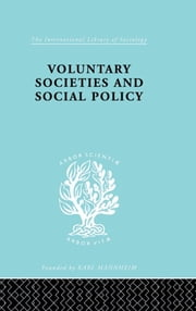 Voluntary Societies and Social Policy ebook by Madeline Rooff