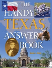 The Handy Texas Answer Book ebook by James L. Haley