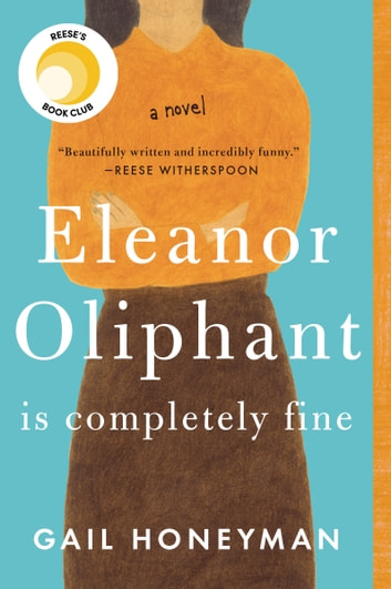 Eleanor Oliphant Is Completely Fine ebook by Gail Honeyman