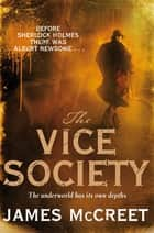 The Vice Society ebook by James McCreet