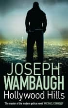 Hollywood Hills ebook by Joseph Wambaugh
