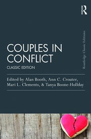 Couples in Conflict - Classic Edition ebook by Alan Booth,Ann C. Crouter,Mari L. Clements,Tanya Boone-Holladay