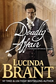 Deadly Affair - A Georgian Historical Mystery ebook by Lucinda Brant