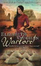 Warlord - Chronicles of the Warlands Book 3 ebook by Elizabeth Vaughan