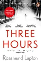Three Hours - The Top Ten Sunday Times Bestseller ebook by