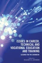 Issues in Career, Technical and Vocational Education and Training ebook by Halden A. Morris