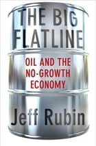 The Big Flatline ebook by Jeff Rubin