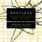 Restless - Because You Were Made for More audiobook by Jennie Allen