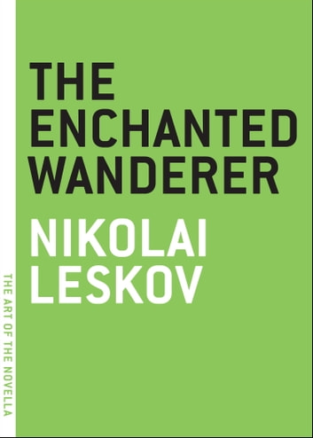 The Enchanted Wanderer ebook by Nikolai Leskov