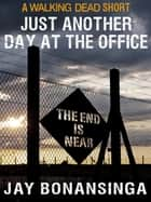 Just Another Day at the Office ebook by Robert Kirkman,Jay Bonansinga