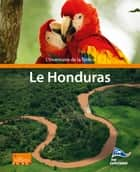L'Inventaire de la Terre : Le Honduras - The Explorers ebook by Les Explorers