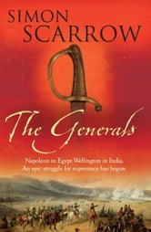 The Generals (Wellington and Napoleon 2) - (Revolution 2) ebook by Simon Scarrow
