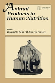 Animal Products in Human Nutrition ebook by Beitz, Donald