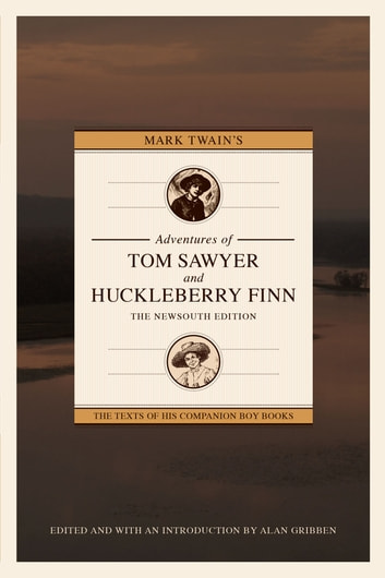 Mark Twains Adventures of Tom Sawyer and Huckleberry Finn - The NewSouth Edition ebook by Mark Twain