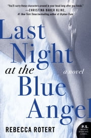 Last Night at the Blue Angel - A Novel ebook by Rebecca Rotert