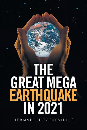 The great mega earthquake in 2021 ebook by hermaneli torrevillas the great mega earthquake in 2021 ebook by hermaneli torrevillas fandeluxe Choice Image