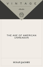 The Age of American Unreason ebook by Susan Jacoby