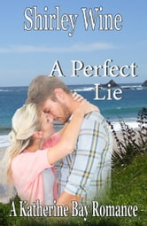 A Perfect Lie - A small town romantic suspense Novel ebook by Shirley Wine
