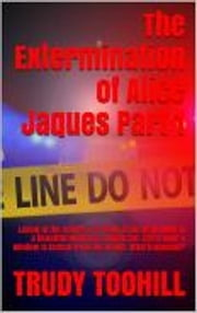 The Extermination of Alice Jaques