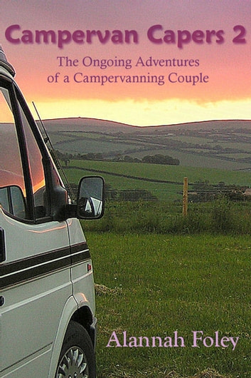 Campervan Capers 2 ebook by Alannah Foley