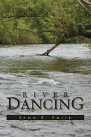 River Dancing ebook by Samm E. Smith