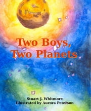 Two Boys, Two Planets ebook by Stuart J. Whitmore