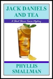 Jack Daniels And Tea ebook by Phyllis Smallman