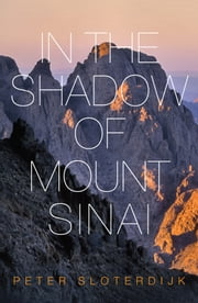 In The Shadow of Mount Sinai ebook by Peter Sloterdijk