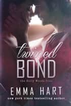 Twined Bond (Holly Woods Files, #7) ebook by Emma Hart