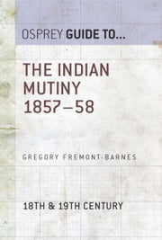 The Indian Mutiny 1857–58 ebook by Gregory Fremont-Barnes