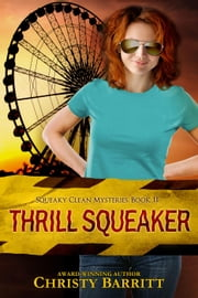 Thrill Squeaker - Squeaky Clean Mysteries, #11 ebook by Christy Barritt