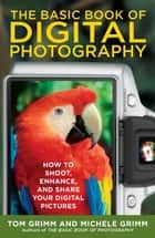 The Basic Book of Digital Photography ebook by Tom Grimm,Michele Grimm